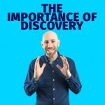 The importance of discovery