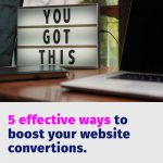 5 effective ways to boost your website conversions